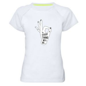 Women's sports t-shirt Every thing will be ok