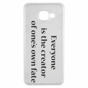 Etui na Samsung A3 2016 Everyone is the creator of one's own fate