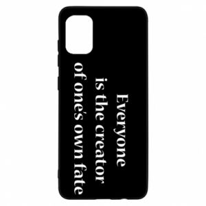 Etui na Samsung A31 Everyone is the creator of one's own fate