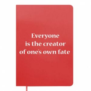 Notes Everyone is the creator of one's own fate