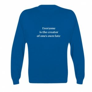 Bluza dziecięca Everyone is the creator of one's own fate