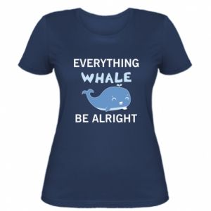 Koszulka damska Everything whale be alright