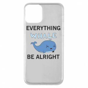 Etui na iPhone 11 Everything whale be alright