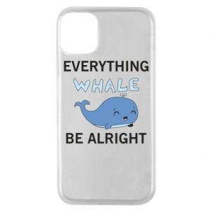 Etui na iPhone 11 Pro Everything whale be alright