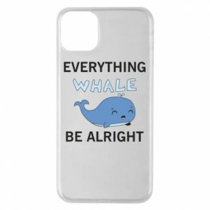 Etui na iPhone 11 Pro Max Everything whale be alright