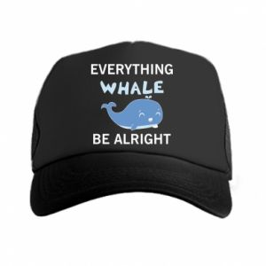 Czapka trucker Everything whale be alright
