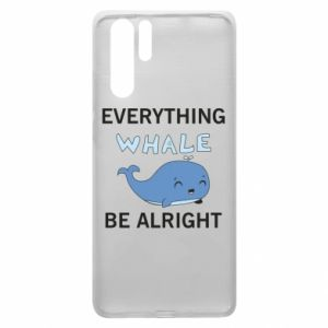 Etui na Huawei P30 Pro Everything whale be alright