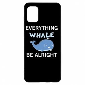 Etui na Samsung A31 Everything whale be alright