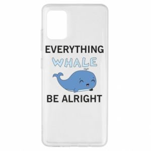 Etui na Samsung A51 Everything whale be alright