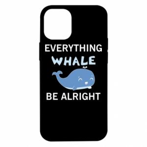 Etui na iPhone 12 Mini Everything whale be alright