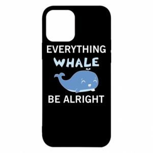 Etui na iPhone 12/12 Pro Everything whale be alright