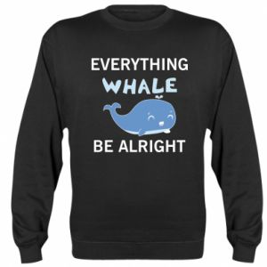 Bluza Everything whale be alright