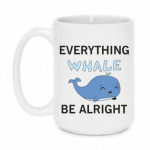 Kubek 450ml Everything whale be alright