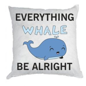 Poduszka Everything whale be alright