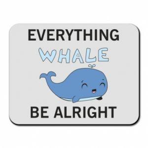Podkładka pod mysz Everything whale be alright