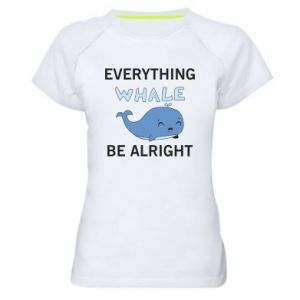 Koszulka sportowa damska Everything whale be alright
