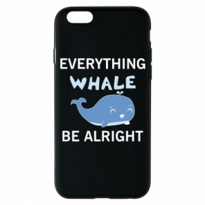 Etui na iPhone 6/6S Everything whale be alright