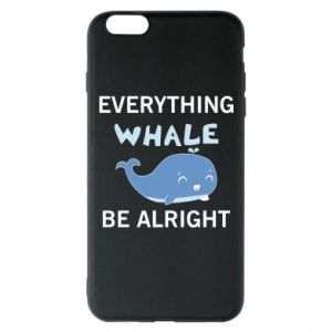Etui na iPhone 6 Plus/6S Plus Everything whale be alright