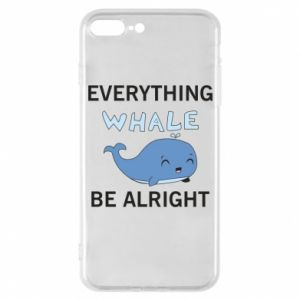 Etui do iPhone 7 Plus Everything whale be alright