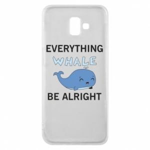 Etui na Samsung J6 Plus 2018 Everything whale be alright