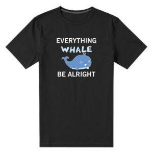Męska premium koszulka Everything whale be alright