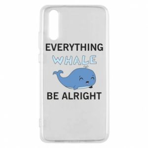 Etui na Huawei P20 Everything whale be alright