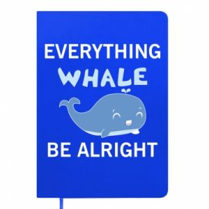 Notes Everything whale be alright