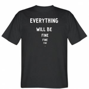 Koszulka męska Everything will be fine... fine... fine