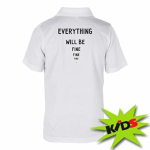 Dziecięca koszulka polo Everything will be fine... fine... fine