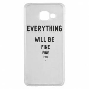 Etui na Samsung A3 2016 Everything will be fine... fine... fine