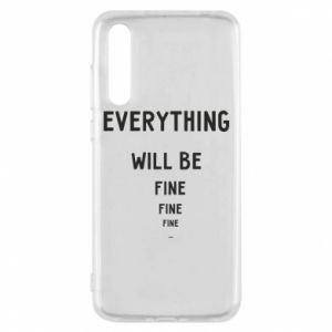Etui na Huawei P20 Pro Everything will be fine... fine... fine