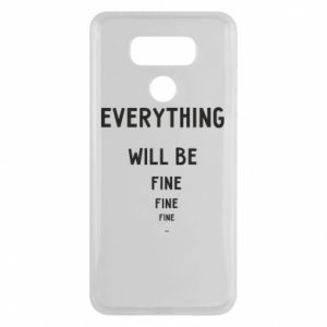 Etui na LG G6 Everything will be fine... fine... fine