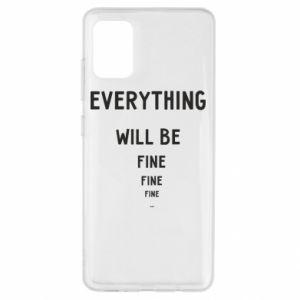 Etui na Samsung A51 Everything will be fine... fine... fine