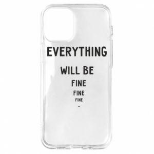 Etui na iPhone 12 Mini Everything will be fine... fine... fine