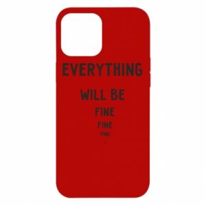 Etui na iPhone 12 Pro Max Everything will be fine... fine... fine