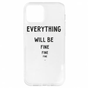 Etui na iPhone 12/12 Pro Everything will be fine... fine... fine