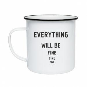 Kubek emaliowany Everything will be fine... fine... fine