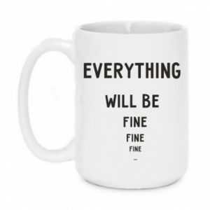 Kubek 450ml Everything will be fine... fine... fine
