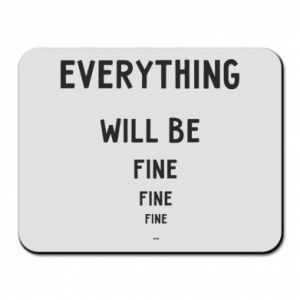 Podkładka pod mysz Everything will be fine... fine... fine