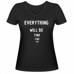 Damska koszulka V-neck Everything will be fine... fine... fine