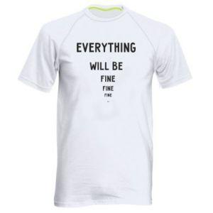 Męska koszulka sportowa Everything will be fine... fine... fine