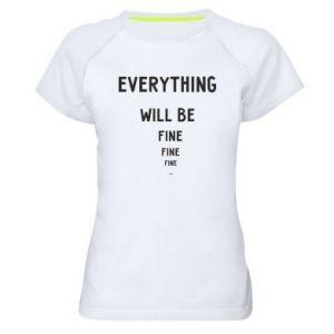 Damska koszulka sportowa Everything will be fine... fine... fine
