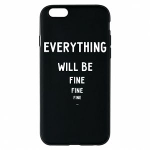 Etui na iPhone 6/6S Everything will be fine... fine... fine