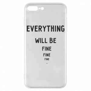 Etui na iPhone 7 Plus Everything will be fine... fine... fine
