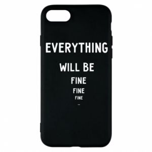 Etui na iPhone 8 Everything will be fine... fine... fine