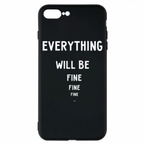 Phone case for iPhone 8 Plus Everything will be fine... fine... fine