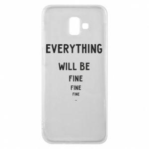 Etui na Samsung J6 Plus 2018 Everything will be fine... fine... fine