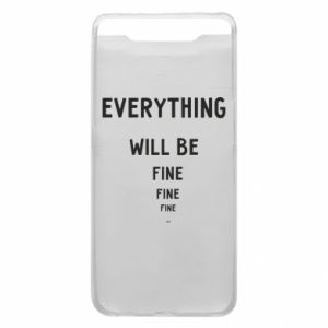 Etui na Samsung A80 Everything will be fine... fine... fine