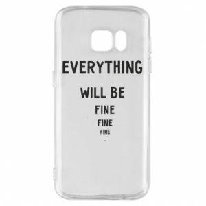 Etui na Samsung S7 Everything will be fine... fine... fine