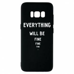 Etui na Samsung S8 Everything will be fine... fine... fine